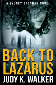 Ebook cover for Back to Lazarus, Book One of the Sydney Brennan Mysteries, by Judy K. Walker