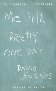 Cover for Me Talk Pretty One Day, essays by David Sedaris