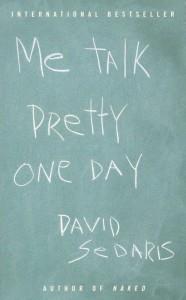 Cover for Me Talk Pretty One Day, essays by David Sedaris
