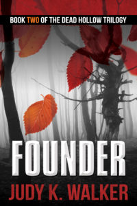Ebook cover for Founder, Book Two in the Dead Hollow Trilogy, by Judy K. Walker
