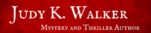 Judy K. Walker, Mystery and Thriller Author
