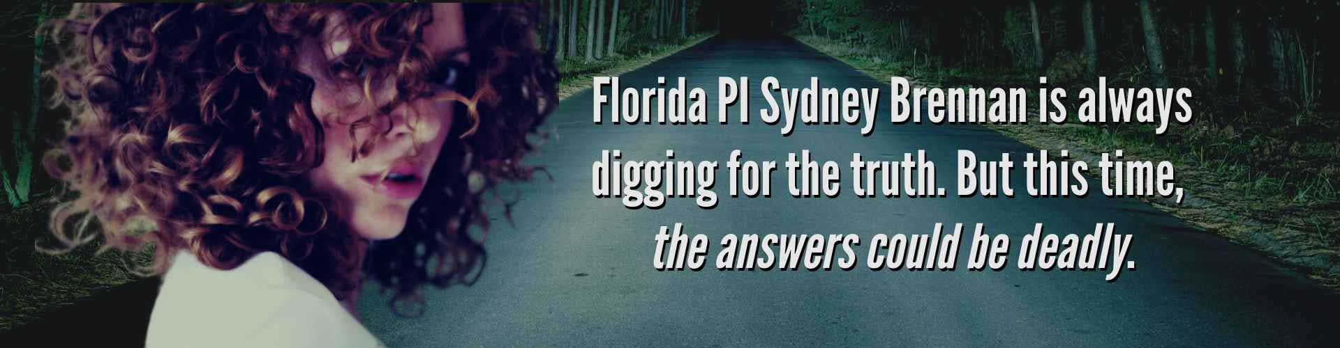 Florida PI Sydney Brennan on a deserted road at night, from Back to Lazarus, Book One of the Sydney Brennan Mysteries